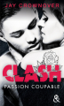 Couverture Clash, tome 2 : Passion coupable Editions Harlequin (&H - New adult) 2018