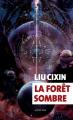 Couverture La trilogie des trois corps, tome 2 : La forêt sombre Editions Actes Sud (Exofictions) 2017