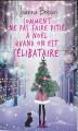 Couverture Comment ne pas faire pitié à Noël quand on est célibataire Editions France Loisirs 2019