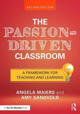 Couverture The Passion-Driven Classroom: A Framework for Teaching and Learning