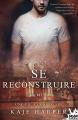 Couverture Se reconstruire, tome 2 : Une vie à construire Editions MxM Bookmark 2019