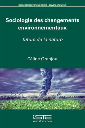 Couverture Sociologie des changements environnementaux. Futurs de la nature