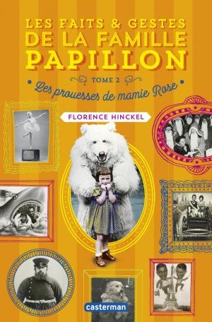 Couverture Les faits & gestes de la famille Papillon, tome 2 : Les prouesses de mamie Rose