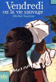 Couverture Vendredi ou la vie sauvage Editions Folio  (Junior) 2009