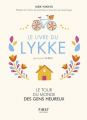 Couverture Le livre du Lykke : Le tour du monde des gens heureux Editions First 2018