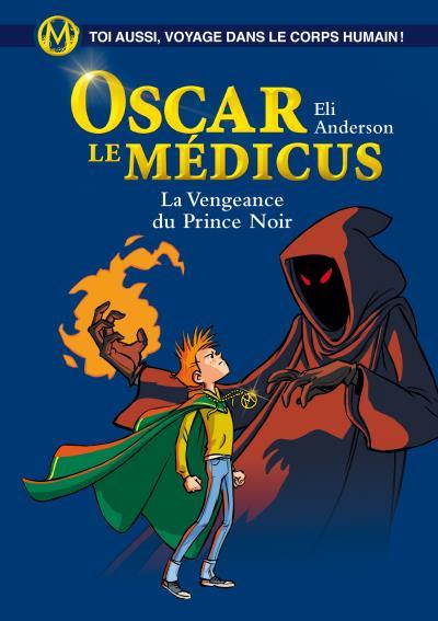 Couverture Oscar le Médicus, tome 6 : La Vengeance du prince noir