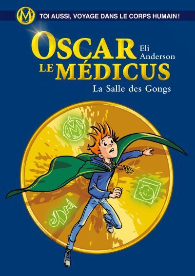 Couverture Oscar le Médicus, tome 7 : La Salle des gongs