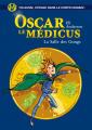 Couverture Oscar le Médicus, tome 7 : La Salle des gongs  Editions Albin Michel (Jeunesse) 2016
