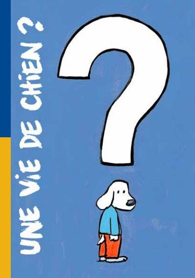 Couverture Une vie de chien ?