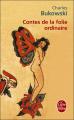 Couverture Contes de la folie ordinaire  Editions Le Livre de Poche 2006