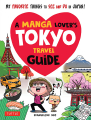 Couverture A Manga Lover's Tokyo Travel Guide Editions Tuttle 2019
