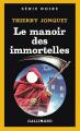 Couverture Le manoir des immortelles Editions Gallimard  (Série noire) 1989
