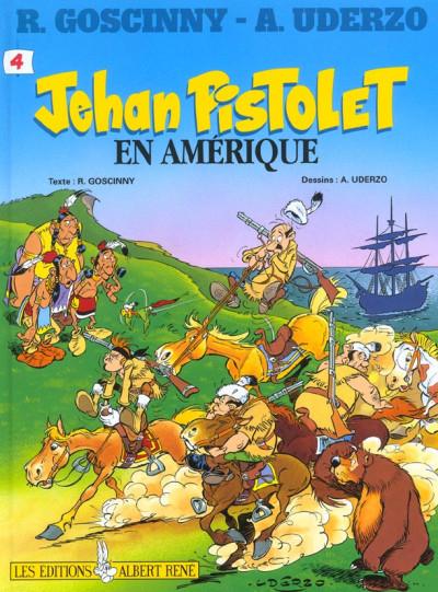 Couverture Jehan Pistolet, tome 4 : Jehan Pistolet en Amérique
