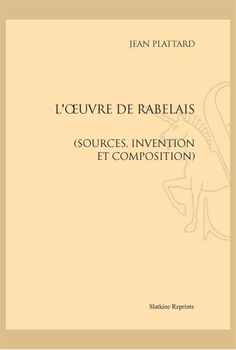 Couverture L'oeuvre de Rabelais (sources, invention et compositions)