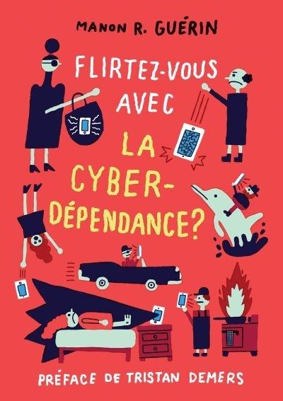 Couverture Flirtez-vous avec la cyberdépendance ?