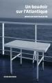 Couverture Un boudoir sur l'Atlantique Editions Encre fraîche 2019