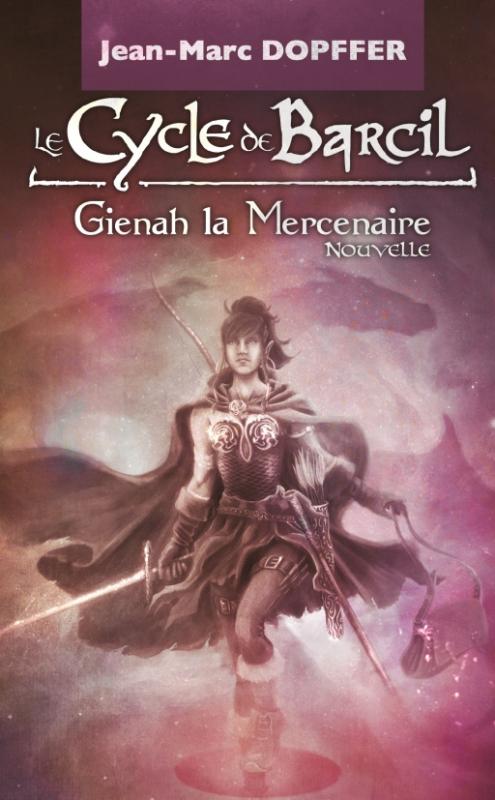 Couverture Le cycle de Barcil, Gienah la Mercenaire