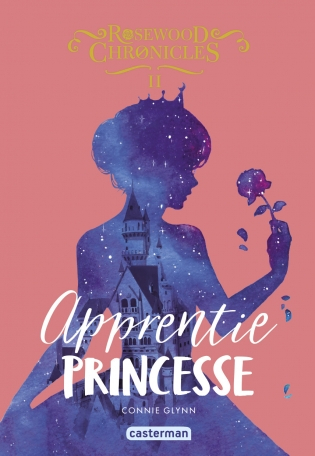 Couverture Rosewood Chronicles, tome 2 : Apprentie princesse