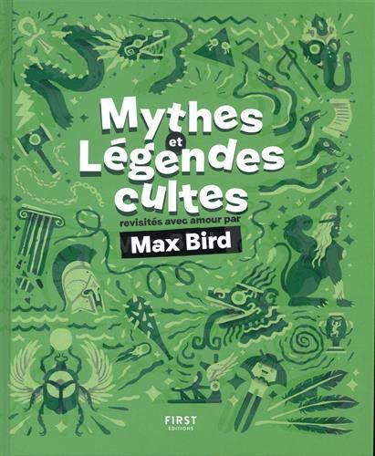 Couverture Mythes et légendes cultes revisités avec amour par Max Bird