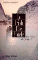 Couverture Les filles de Caleb, tome 2 : Blanche / Le Cri de l'oie blanche Editions de La Table ronde 1898