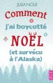 Couverture Comment j'ai boycotté Noël (et survécu à l'Alaska) Editions Harlequin (HQN) 2019