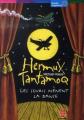 Couverture Hermux Tantamoq, tome 3 : Les souris mènent la danse Editions Le Livre de Poche (Jeunesse - Mondes imaginaires) 2007