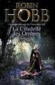 Couverture La Citadelle des ombres, tome 2 / L'Assassin Royal, première époque, tome 2 Editions Pygmalion (Fantasy) 2012