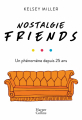 Couverture Nostalgie Friends Editions HarperCollins 2019