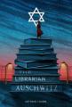 Couverture La bibliothécaire d'Auschwitz Editions Henry Holt & Company 2017