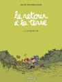 Couverture Le retour à la terre, tome 1 : La vraie vie Editions Dargaud (Poisson pilote) 2005