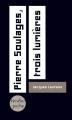Couverture Pierre Soulages, trois lumières Editions Verdier 2019