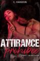 Couverture Attirance prohibée, tome 1 : Se découvrir Editions La Condamine (New romance) 2019