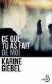 Couverture Ce que tu as fait de moi Editions France Loisirs 2019