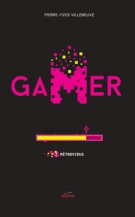 Couverture Gamer, tome 7 : Rétrovirus