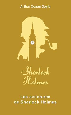 Couverture Intégrale Sherlock Holmes, tome 2 : Les aventures de Sherlock Holmes