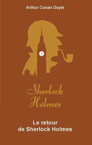 Couverture Intégrale Sherlock Holmes, tome 5 : Le retour de Sherlock Holmes