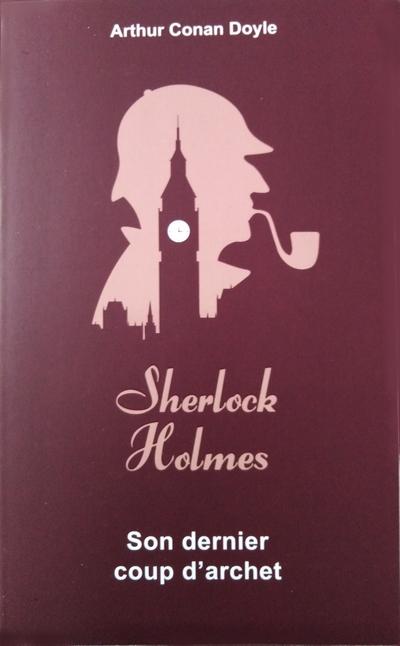 Couverture Intégrale Sherlock Holmes, tome 7 : Son dernier coup d'archet