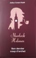 Couverture Intégrale Sherlock Holmes, tome 7 : Son dernier coup d'archet Editions Archipoche 2019
