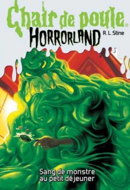 Couverture Chair de poule Horrorland : Sang de monstre au petit déjeuner
