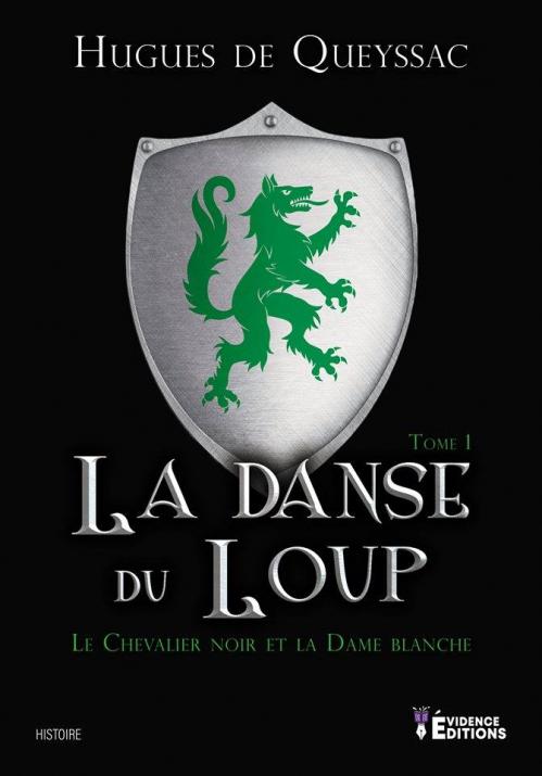 Couverture Le chevalier noir et la dame blanche, tome 1 : La danse du loup