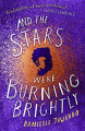 Couverture And The Stars Were Burning Brightly Editions Simon & Schuster (UK) 2020