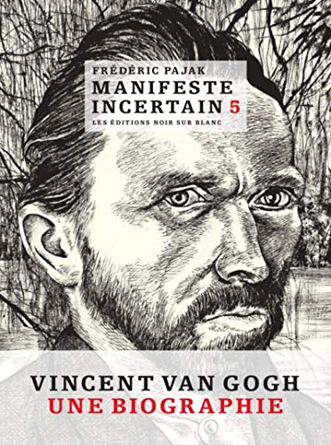 Couverture Manifeste incertain, tome 5 : Vincent Van Gogh, une biographie