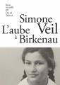 Couverture L'aube à Birkenau Editions Les arènes 2019