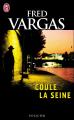 Couverture Coule la Seine Editions J'ai Lu 2008
