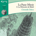 Couverture La Passe-miroir, tome 3 : La mémoire de Babel Editions Audible studios 2020