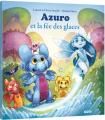 Couverture Azuro et la fée des glaces Editions Auzou  (Mes p'tits albums) 2019