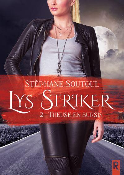 Couverture Lys Striker, tome 2 : Tueuse en sursis