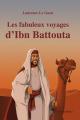 Couverture Les Fabuleux voyages d'Ibn Battouta Editions Yomad 2016
