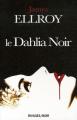 Couverture Le Quatuor de Los Angeles, tome 1 : Le Dahlia noir Editions Rivages 2006