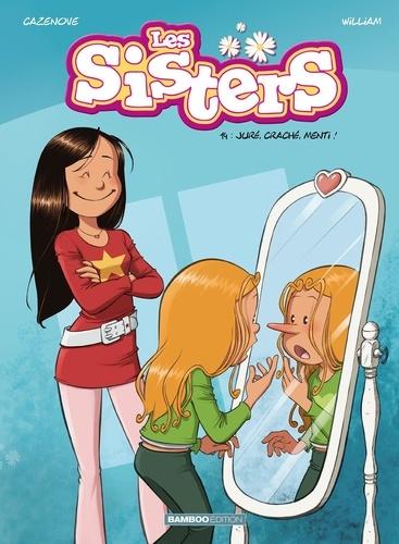 Couverture Les sisters, tome 14 : Juré, craché, menti !